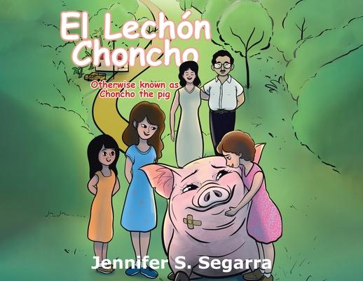 El Lechón Choncho: Choncho the Pig Cover Image