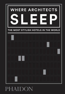 Where Architects Sleep: The Most Stylish Hotels in the World Cover Image