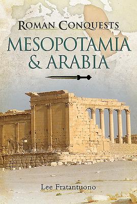 Mesopotamia & Arabia (Roman Conquests) Cover Image