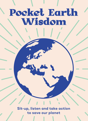 Pocket Earth Wisdom: Sit-up, listen and take action to save our planet Cover Image