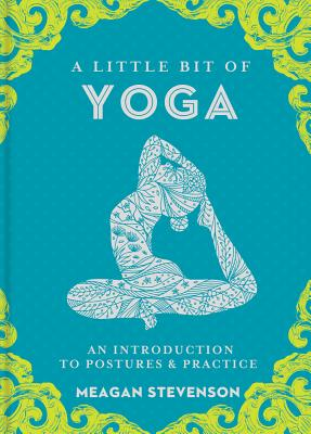A Little Bit of Yoga, Volume 15: An Introduction to Postures & Practice Cover Image