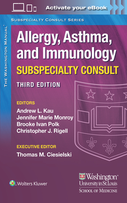 The Washington Manual Allergy, Asthma, and Immunology Subspecialty Consult Cover Image