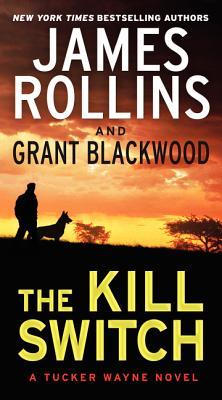 The Kill Switch: A Tucker Wayne Novel Cover Image