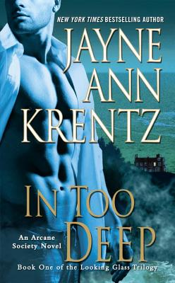 In Too Deep: Book One of the Looking Glass Trilogy (An Arcane Society Novel #10) Cover Image