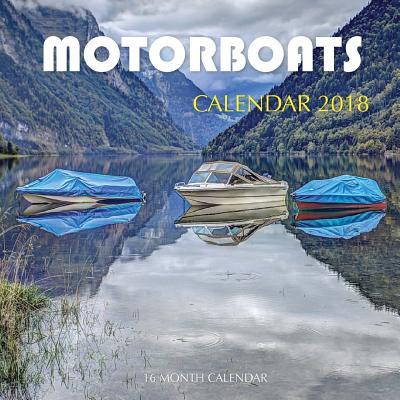 Motor Boats Calendar 2018: 16 Month Calendar Cover Image