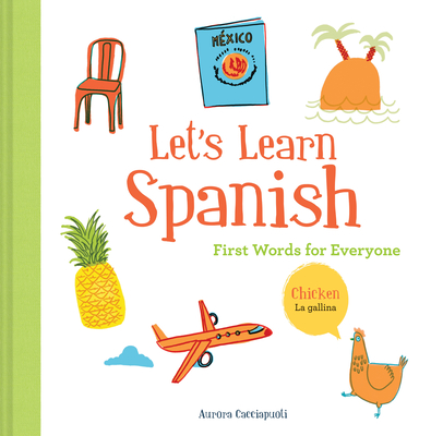 Let's Learn Spanish: First Words for Everyone (Learning Spanish for Children; Spanish for Preschooler; Spanish Learning Book) Cover Image