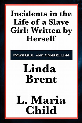 Incidents in the Life of a Slave Girl: Written by Herself Cover Image