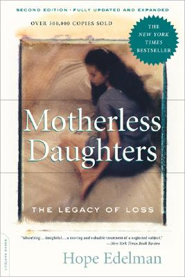 Motherless Daughters: The Legacy of Loss, Second Edition Cover Image