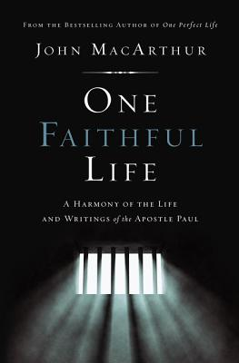 One Faithful Life, Hardcover: A Harmony of the Life and Letters of Paul Cover Image