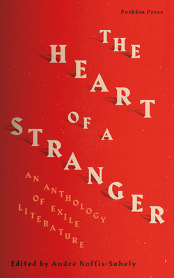 The Heart of a Stranger: An Anthology of Exile Literature Cover Image