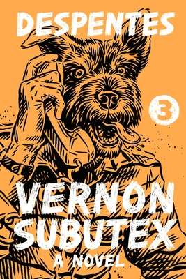 Vernon Subutex 3: A Novel Cover Image