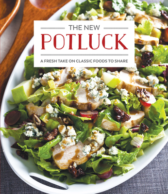 The New Potluck: A Fresh Take on Classic Foods to Share Cover Image