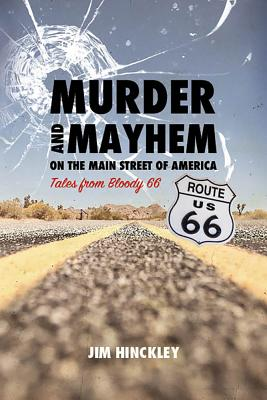 Murder and Mayhem on the Main Street of America: Tales from Bloody 66 Cover Image