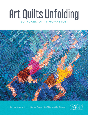 Art Quilts Unfolding: 50 Years of Innovation Cover Image