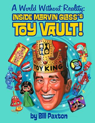 A World Without Reality: Inside Marvin Glass's Toy Vault Cover Image