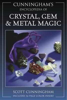 Cunningham's Encyclopedia of Crystal, Gem & Metal Magic Cover Image