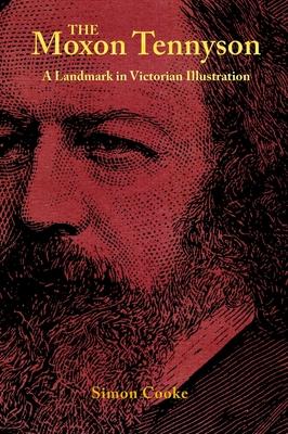 The Moxon Tennyson: A Landmark in Victorian Illustration (Series in Victorian Studies) Cover Image