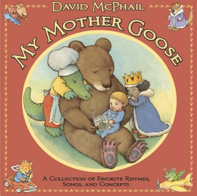 My Mother Goose: A Collection of Favorite Rhymes, Songs, and Concepts Cover Image