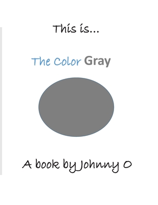 This is... The Color Gray Cover Image