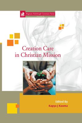 Cover for Creation Care in Christian Mission (Regnum Edinburgh Centenary)