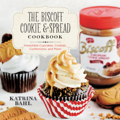 The Biscoff Cookie & Spread Cookbook: Irresistible Cupcakes, Cookies, Confections, and More Cover Image