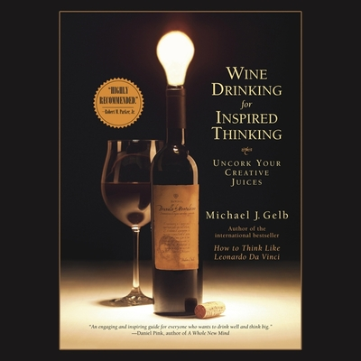 Wine Drinking for Inspired Thinking Lib/E: Uncork Your Creative Juices Cover Image