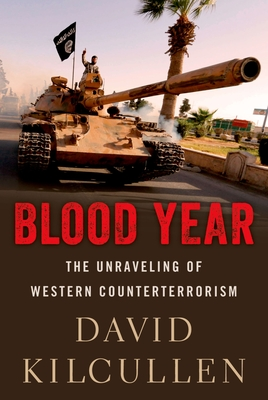 Blood Year: The Unraveling of Western Counterterrorism Cover Image