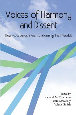 Voices of Harmony and Dissent: How Peacebuilders are Transforming Their Worlds Cover Image