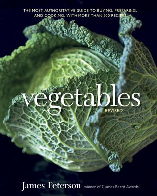 Vegetables: The Most Authoritative Guide to Buying, Preparing, and Cooking, with More Than 300 Recipes Cover Image