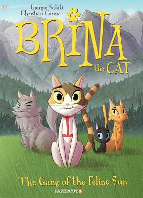 Brina the Cat #1: The Gang of the Feline Sun Cover Image