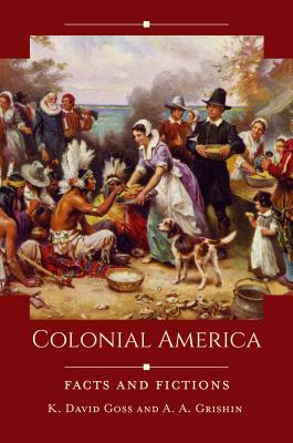 Colonial America: Facts and Fictions Cover Image