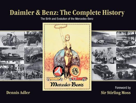 Daimler & Benz: The Complete History: The Birth and Evolution of the Mercedes-Benz Cover Image