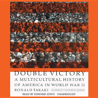 Double Victory: A Multicultural History of America in World War II Cover Image