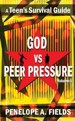 God VS Peer Pressure: A Teen's Survival Guide Cover Image
