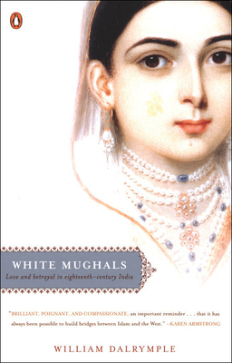 White Mughals: Love and Betrayal in Eighteenth-Century India Cover Image