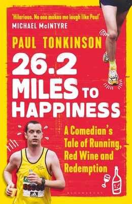 26.2 Miles to Happiness: A Comedian's Tale of Running, Red Wine and Redemption Cover Image