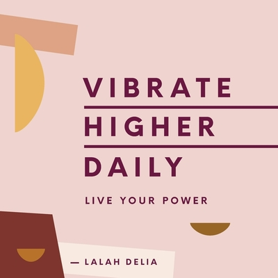 Vibrate Higher Daily Lib/E: Live Your Power Cover Image