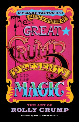 The Great Crump Presents His Magic: The Art of Rolly Crump (Baby Tattoo Carnival of Astounding Art) Cover Image