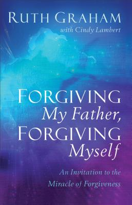 Cover for Forgiving My Father, Forgiving Myself