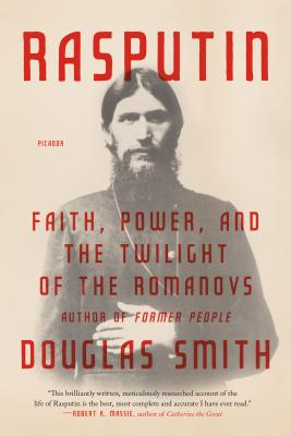 Rasputin: Faith, Power, and the Twilight of the Romanovs Cover Image