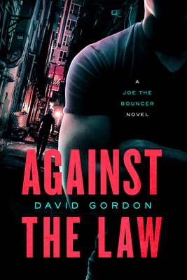 Against the Law: A Joe the Bouncer Novel Cover Image