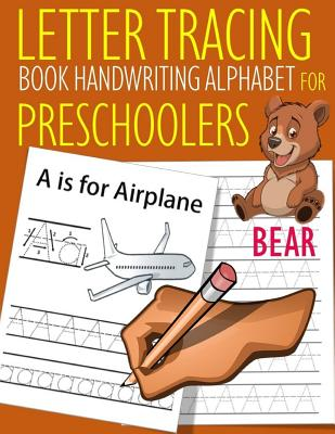 Letter Tracing Book Handwriting Alphabet for Preschoolers Bear: Letter Tracing Book Practice for Kids Ages 3+ Alphabet Writing Practice Handwriting Wo Cover Image