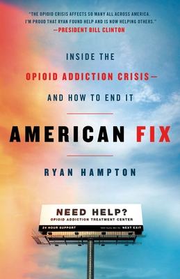 American Fix: Inside the Opioid Addiction Crisis - and How to End It Cover Image