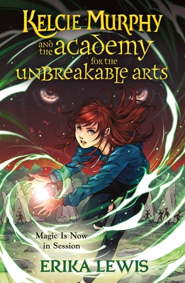 Cover for Kelcie Murphy and the Academy for the Unbreakable Arts