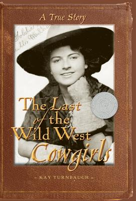 The Last of the Wild West Cowgirls: A True Story Cover Image
