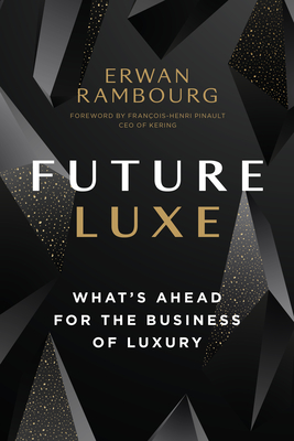 Future Luxe: What's Ahead for the Business of Luxury Cover Image