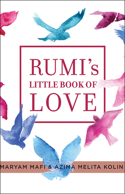 Rumi's Little Book of Love: 150 Poems That Speak to the Heart Cover Image