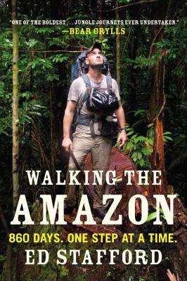 Walking the Amazon: 860 Days. One Step at a Time. Cover Image
