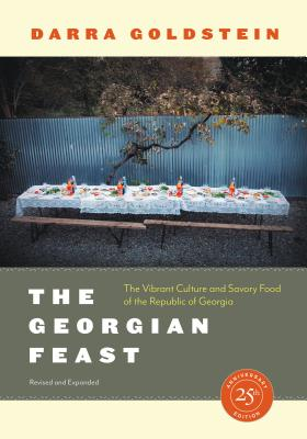 The Georgian Feast: The Vibrant Culture and Savory Food of the Republic of Georgia Cover Image