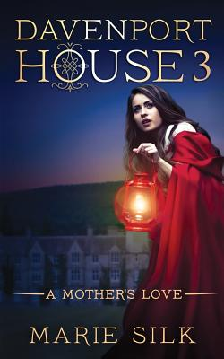 Davenport House 3: A Mother's Love Cover Image